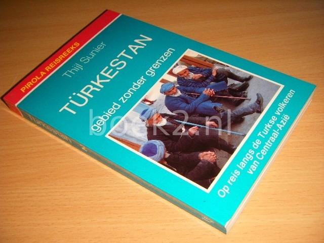 THIJL SUNIER - Turkestan Gebide zonder grenzen, deel 2