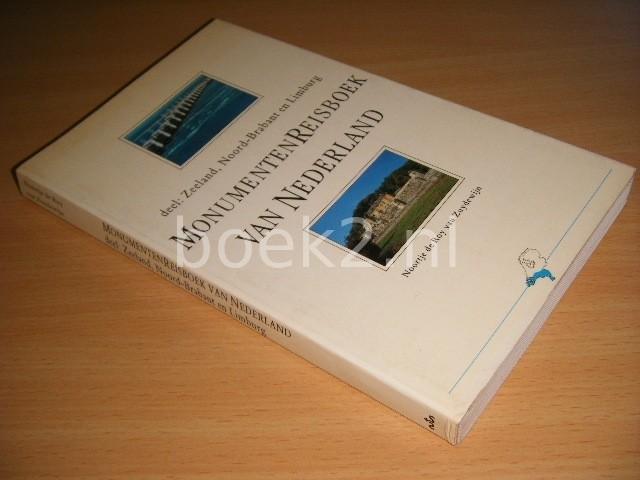 NOORTJE DE ROY VAN ZUYDEWIJN - Monumentenreisboek van Nederland Deel: Zeeland, Noord-Brabant en Limburg