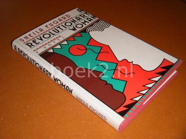 FUGARD, SHEILA. - A revolutionary Woman. A novel.