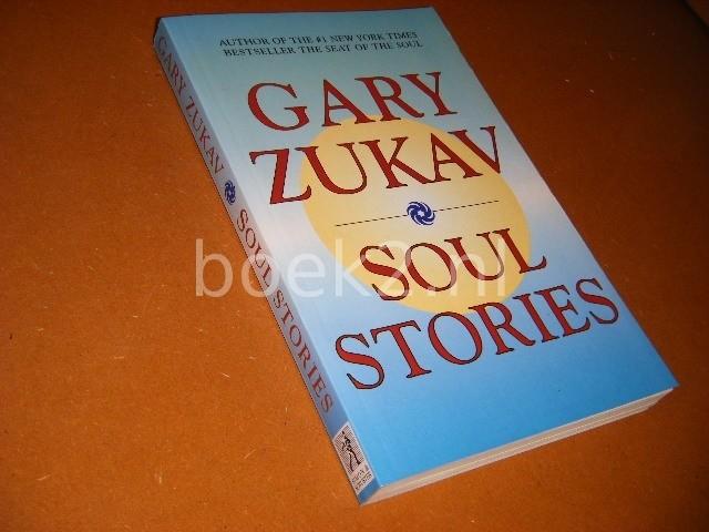 ZUKAV, GARY. - Soul Stories.
