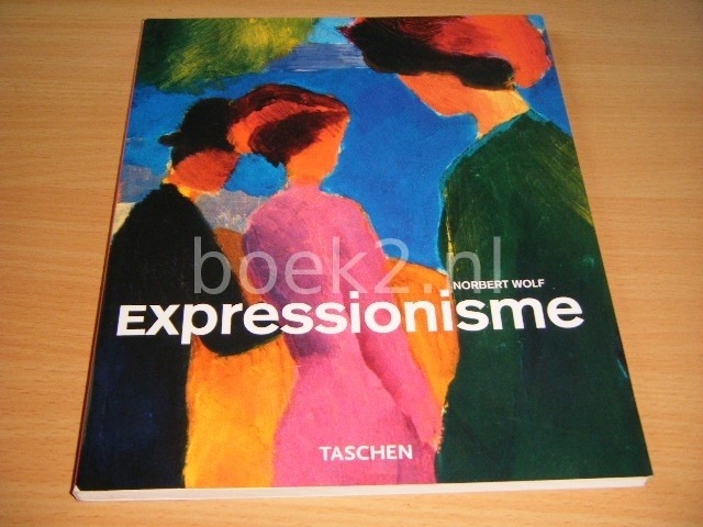 NORBERT WOLF - Expressionisme