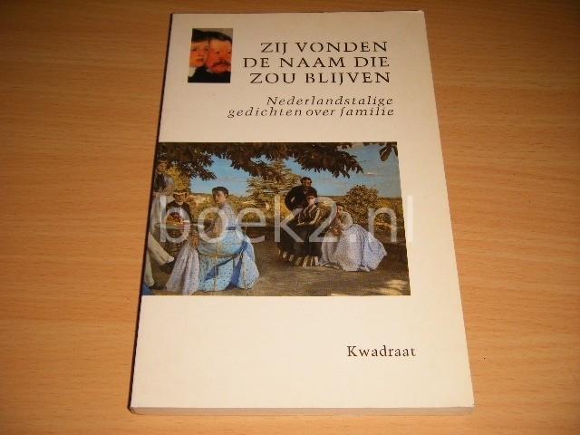 HENK VAN ZUIDEN (SAMENSTELLING) - Zij vonden de naam die zou blijven Nederlandstalige gedichten over familie