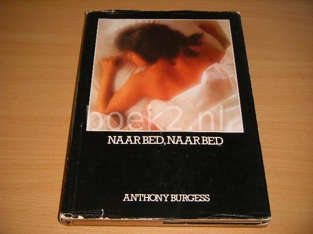 ANTHONY BURGESS - Naar bed, naar bed