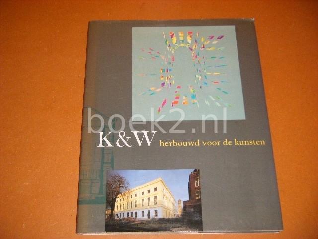 HARTSUIKER, TON (VOORWOORD) - K en W. Herbouwd voor de Kunsten.
