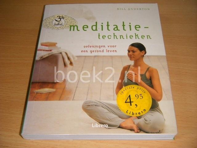 BILL ANDERTON - Meditatietechnieken Oefeningen voor een gezond leven