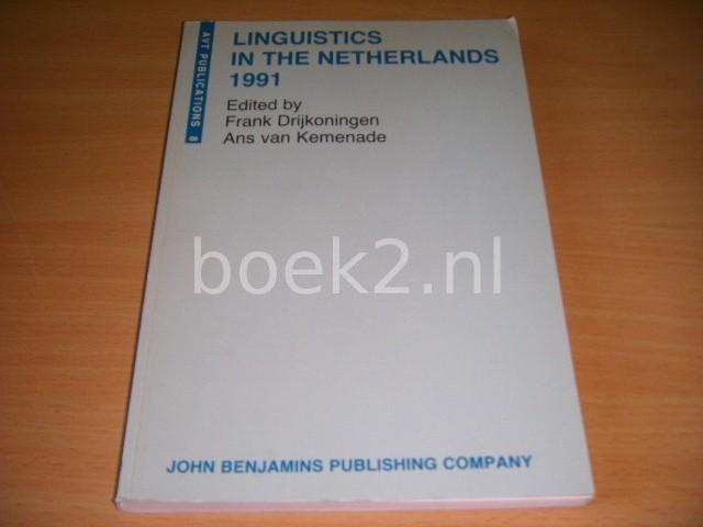 FRANK DRIJKONINGEN EN ANS VAN KEMENADE (ED.) - Linguistics in the Netherlands 1991