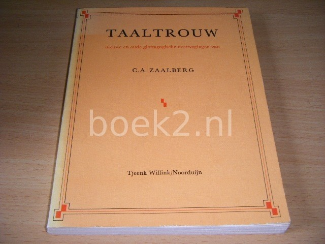 C.A. ZAALBERG - Taaltrouw Nieuwe en oude glottagogische overwegingen