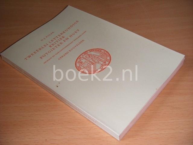 H.J. POLAK - Tweeerlei letterkundige kritiek Potgieter en Huet