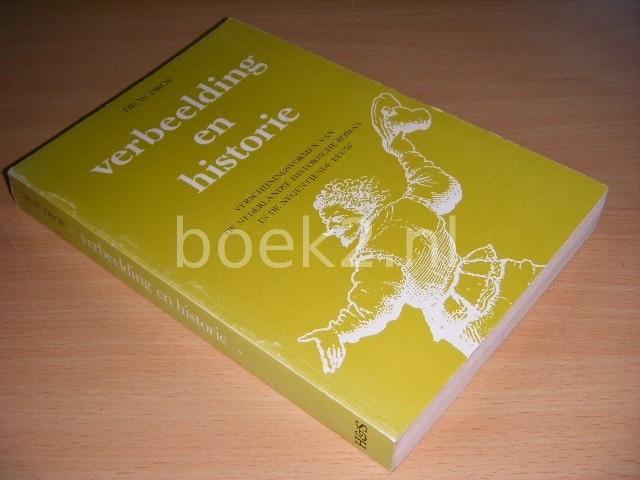 DR. W. DROP - Verbeelding en historie Verschijningsvormen van de Nederlandse historische roman in de negentiende eeuw