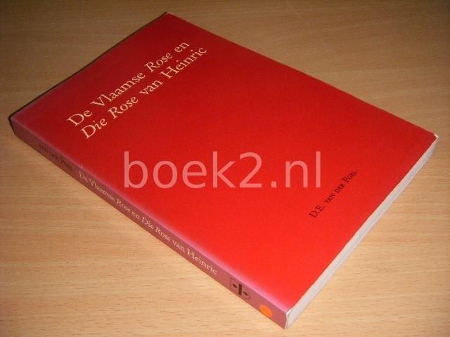 D. E. VAN DER POEL - De Vlaamse Rose en Die Rose van Heinric Onderzoekingen over twee middelnederlandse bewerkingen van de Roman de la Rose