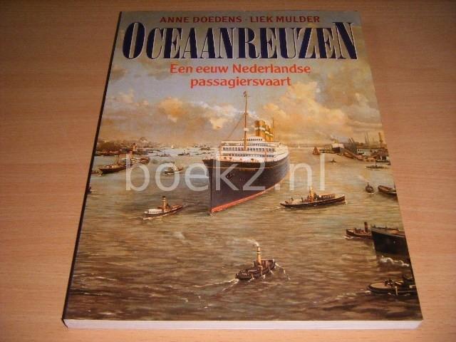 ANNE DOEDENS EN LIEK MULDER - Oceaanreuzen Een eeuw Nederlandse passagiersvaart