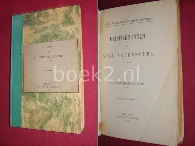G.A. VORSTERMAN VAN OYEN (UITGEVER) - Rechtsbronnen der stad Aardenburg [Werken der Vereeniging tot uitgave der bronnen van het oude vaderlandsche recht, 1ste reeks, no. 15]