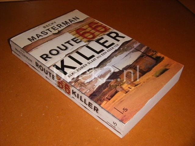 MASTERMAN, BECKY. - Route 66 Killer. Elke zomer slaat hij een keer toe.