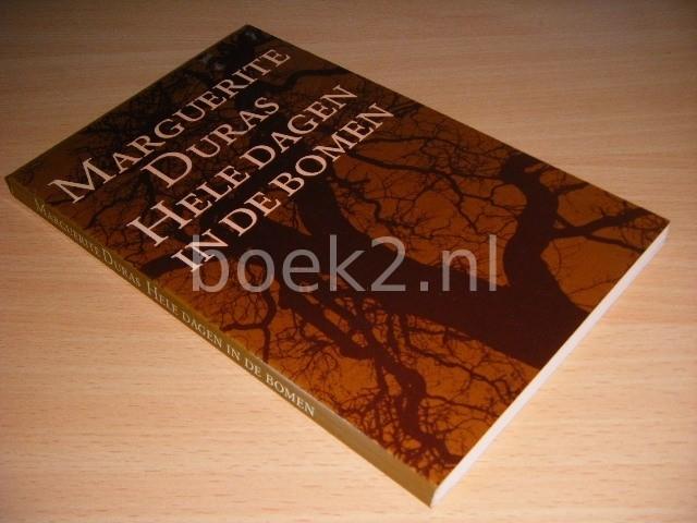 MARGUERITE DURAS - Hele dagen in de bomen