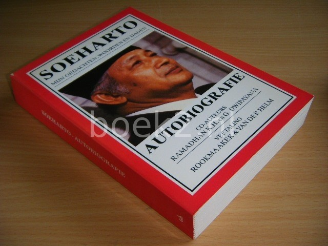SOEHARTO, RAMADHAN K.H. EN G. DWIPAYANA - Autobiografie: Mijn gedachten, woorden en daden