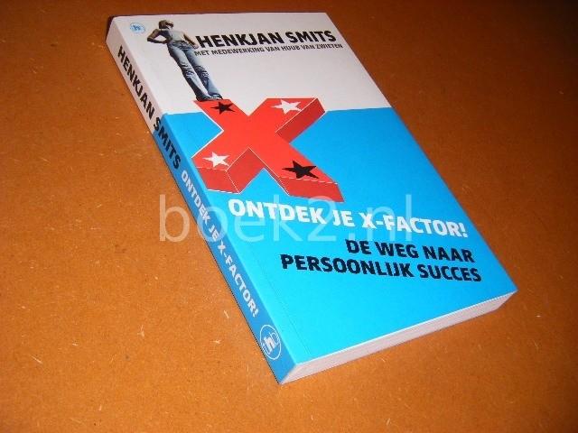 SMITS, HENKJAN. - Ontdek je X-Factor! [Gesigneerd] De Weg naar persoonlijk succes.