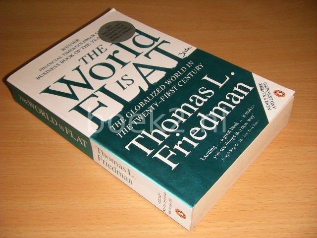 THOMAS L. FRIEDMAN - The World is Flat The Globalized World in the Twenty-first Century