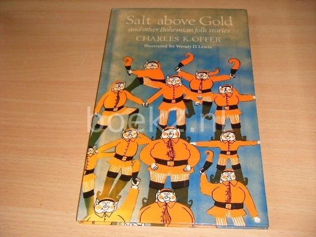 CHARLES K. OFFER - Salt Above Gold, and other Bohemian Folk Stories