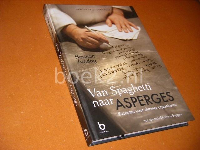 ZONDAG, HERMAN. - Van Spaghetti naar Asperges. [Management Kookboek] Recepten voor slimmer organiseren.