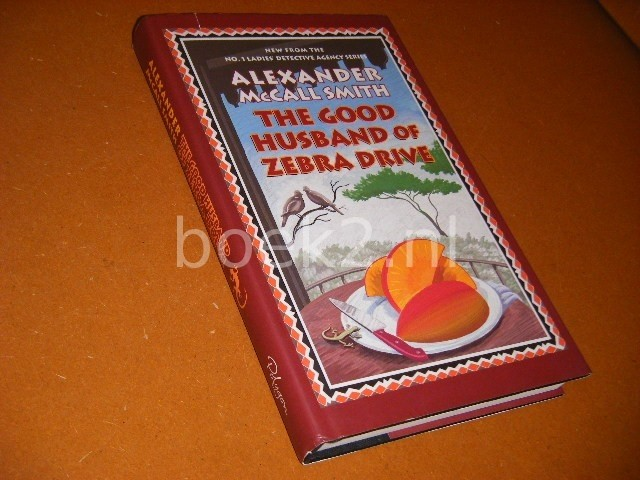 ALEXANDER MCCALL SMITH - The Good Husband of Zebra Drive