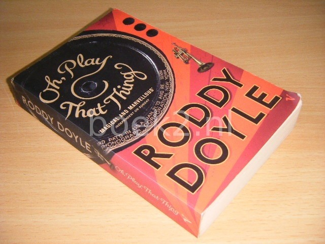 RODDY DOYLE - Oh, play that thing Volume two of The last roundup