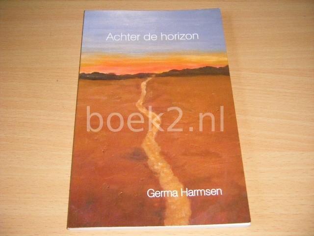 GERMA HARMSEN - Achter de horizon