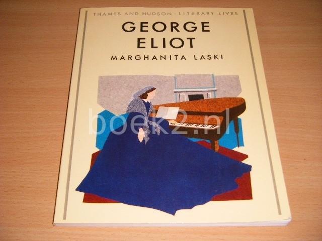 MARGHANITA LASKI - George Eliot With 123 illustrations
