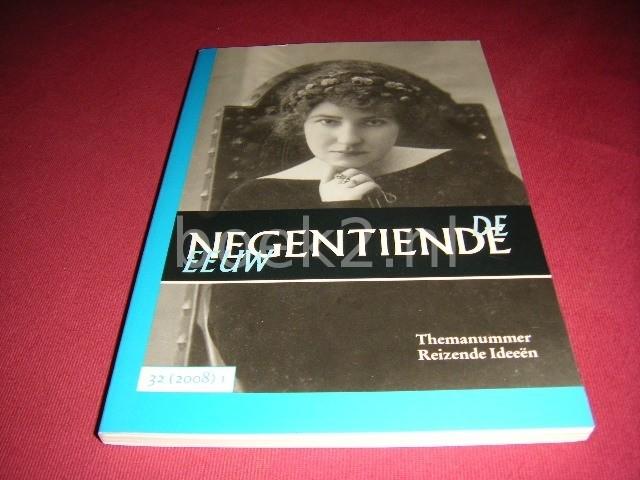 HENK TE VELDE EN ANDEREN (RED.) - De Negentiende eeuw, themanummer Reizende Ideeen [jaargang 32, nummer 1, 2008]
