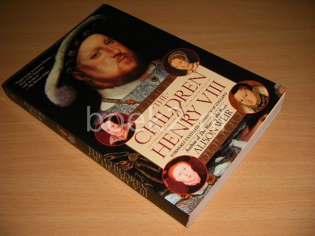ALISON WEIR - The Children of Henry VIII