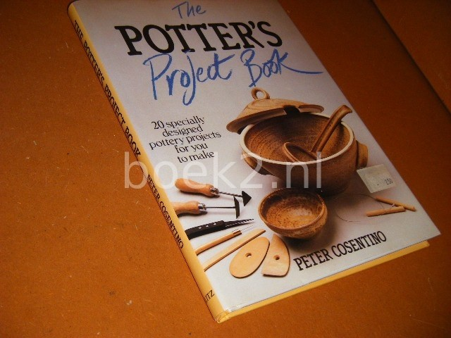 COSENTINO, PETER. - The Potter`s Project Book. 20 specially designed pottery projects for you to make.