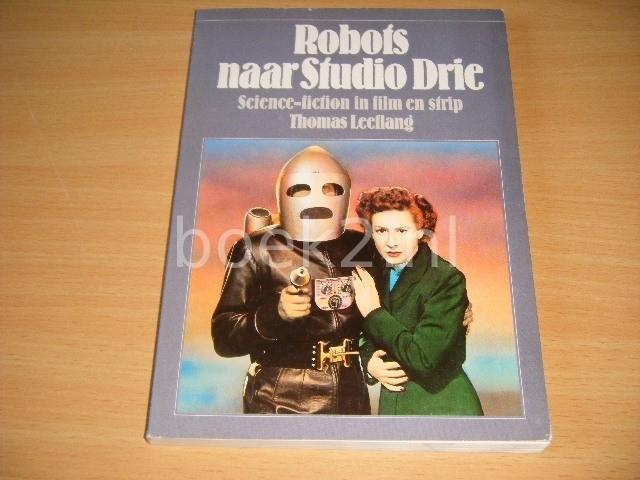 THOMAS LEEFLANG - Robots naar Studio Drie Science-fiction in film en strip