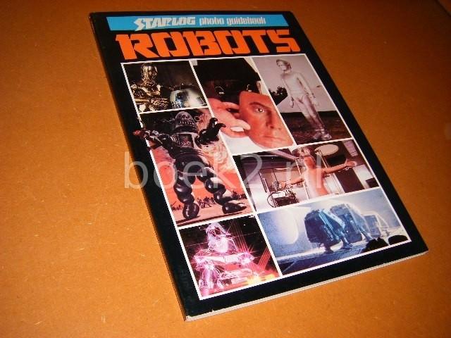 ZIMMERMAN, HOWARD (ED.) - Robots. [Starlog Photo Guidebook]