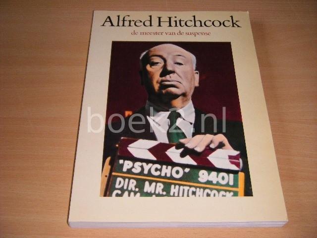 ROBERT A. HARRIS EN MICHAEL S. LASKY - Alfred Hitchcock De meester van de suspense