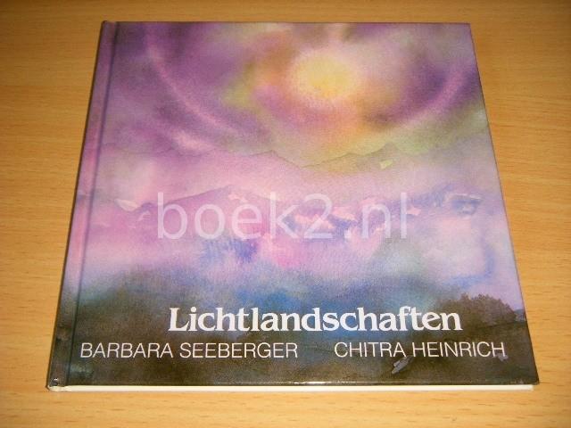 BARBARA SEEBERGER EN CHITRA HEINRICH - Lichtlandschaften
