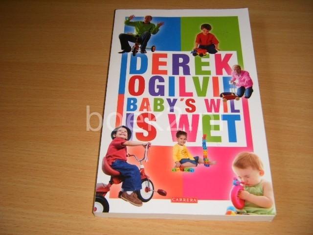 DEREK OGILVIE - Baby's wil is wet