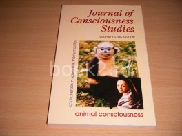 Journal of Consciousness Studies. Controversies in Science and the Humanities. Volume 15, no. 3 (2008) Animal Consciousness