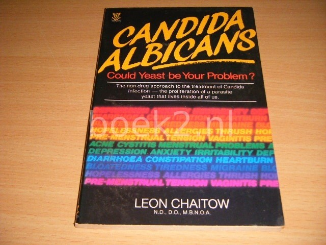LEON CHAITOW - Candida albicans Could yeast be your problem?