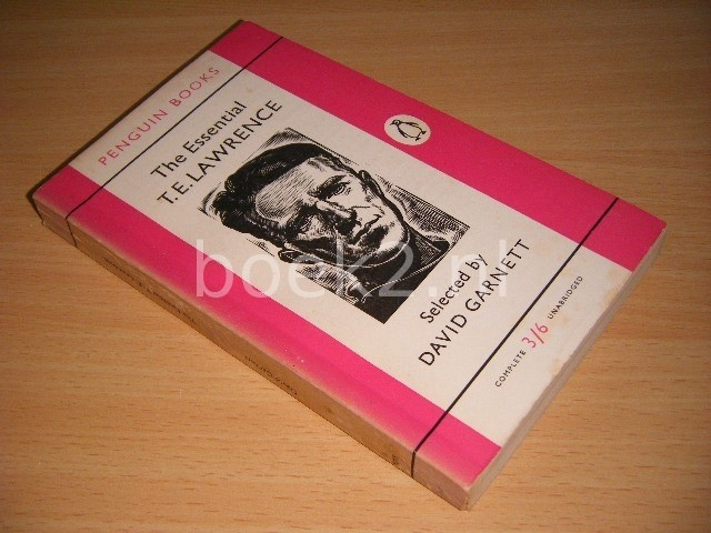 T.E. LAWRENCE, DAVID GARNETT (ED.) - The Essential T.E. Lawrence