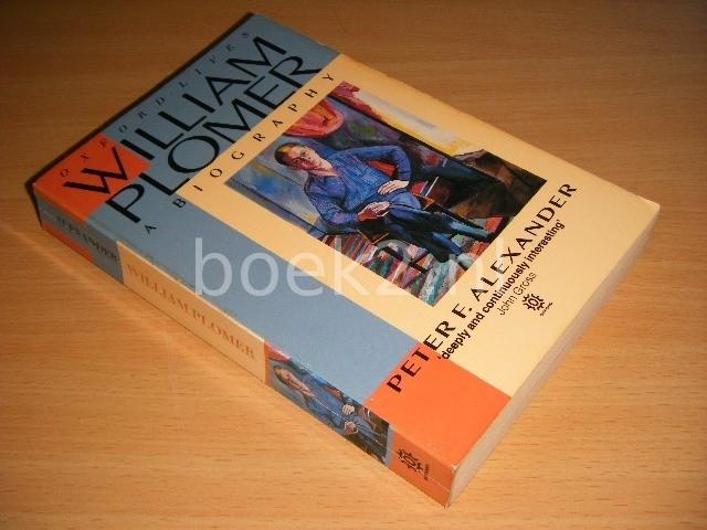 PETER F. ALEXANDER - William Plomer: A Biography