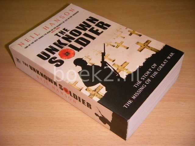 HANSON, NEIL - The Unknown Soldier The Story of the Missing of the Great War