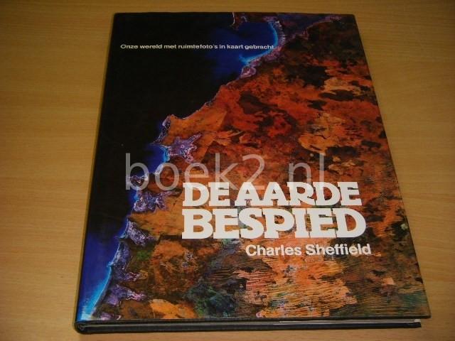 CHARLES SHEFFIELD - De aarde bespied Onze wereld met ruimtefoto's in kaart gebracht