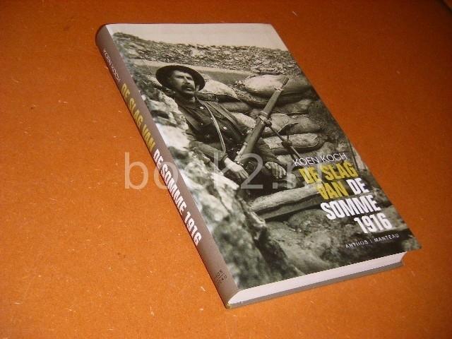 KOEN KOCH - De slag van de Somme 1916