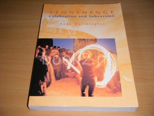ANDY WORTHINGTON - Stonehenge Celebration and Subversion
