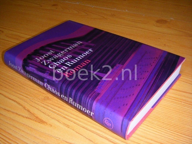 JOOST ZWAGERMAN - Chaos en rumoer roman