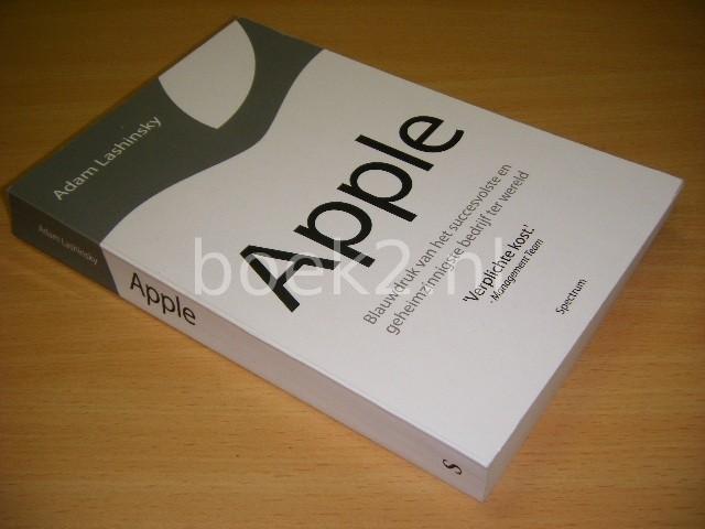 ADAM LASHINSKY - Apple Blauwdruk van het succesvolste en geheimzinnigste bedrijf ter wereld