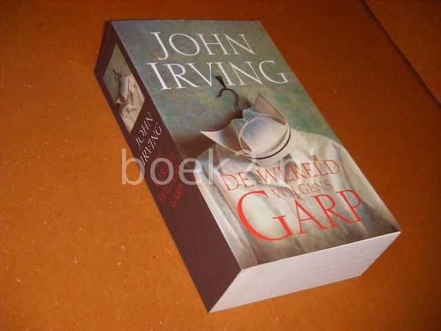 IRVING, JOHN. - De Wereld volgens Garp.