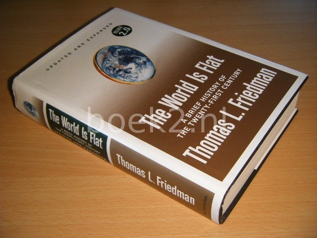 THOMAS L. FRIEDMAN - The World Is Flat A Brief History of the Twenty-first Century