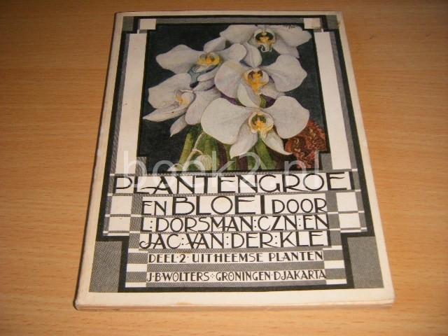 JAC VAN DER KLEI EN L. DORSMAN - Plantengroei en bloei, deel 2: Uitheemse planten Leesboek voor de hoogste klassen der lagere school
