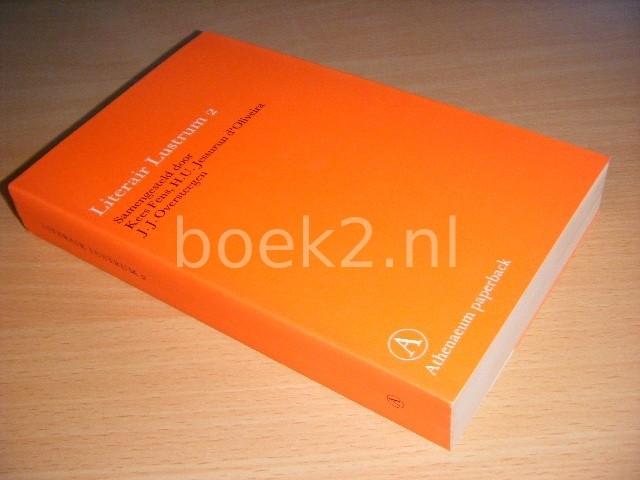 KEES FENS; H.U. JESSURUN D'OLIVEIRA; J.J. OVERSTEEGEN - Literair Lustrum 2 Een overzicht van vijf jaar Nederlandse literatuur 1966-1971
