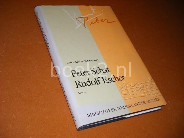 VOERMAN, ERIK (RED.) - Peter Schat - Rudolf Escher, Brieven 1958 - 1961 [Bibliotheek Nederlandse Muziek]